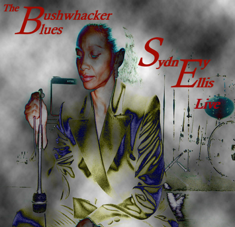 "Sydney Ellis Live - ""The Bushwhacker Blues"""